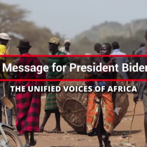 A Message for President Biden: The Unified Voices of Africa
