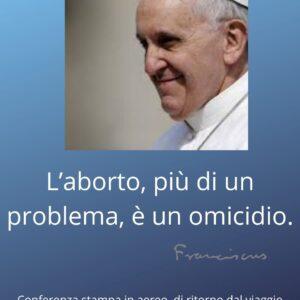 Papa Francesco: l'aborto è un omicidio